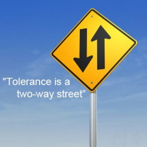Tolerance is a two way street