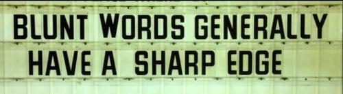 Blunt words
