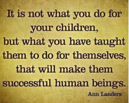 It is not what you do for your children