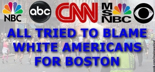 MSM tried to blame right wing white Americans for Boston
