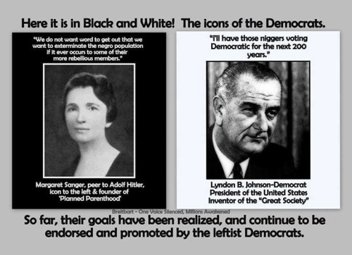Sanger and LBJ RACISTS