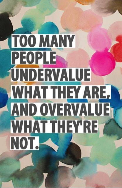 Undervaluing what we are