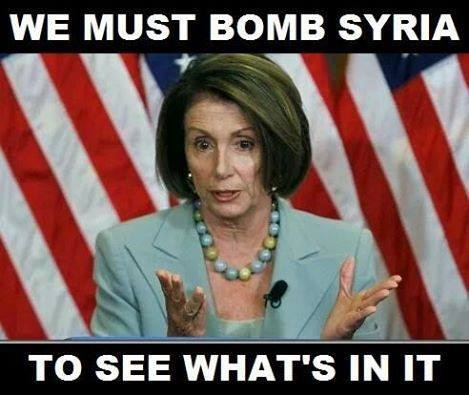 Pelosi Bomb Syria to see what's in it