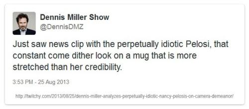 2013_08 25 Dennis Miller makes Pelosi joke