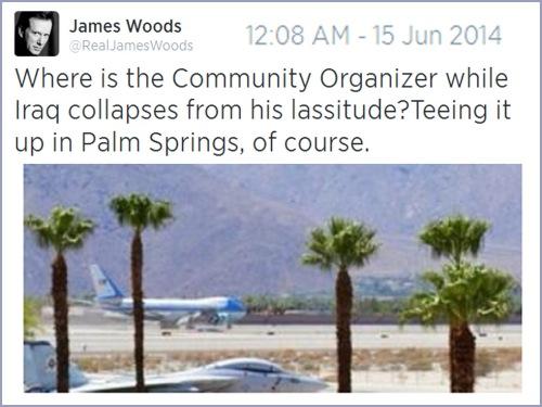 2014_06 14 James Woods tweet - Iraq burns Obama golfs