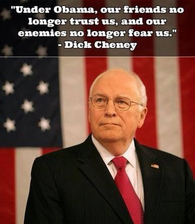Cheney - Under Obama friends and enemies