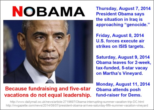 2014_08 NObama cuz vacays and fundraising aren't leadership