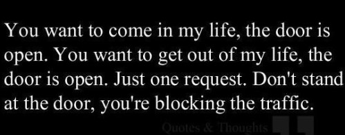 Famous-Quotes-You-want-to-come-in-my-life