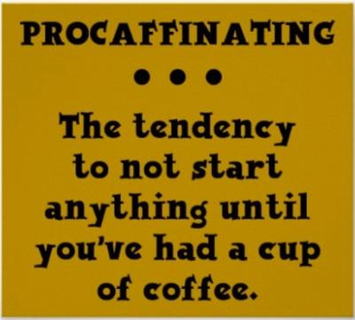 procaffinating_funny_coffee_poster_sign_caffeine-r035649db61914ce7ad109f059f69309a_wel4o_8byvr_512