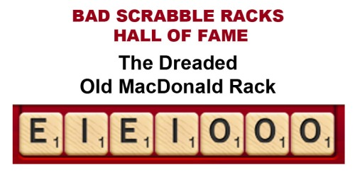 SCRABBLE Bad Racks - Dreaded Old MacDonald Rack