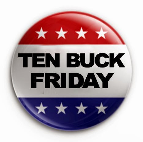 Ten Buck Friday Button