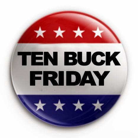 Ten Buck Friday Button