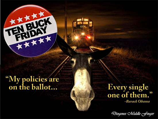 Ten Buck Friday Democrat Trainwreck