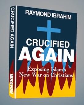 Crucified Again by Raymond Ibrahim