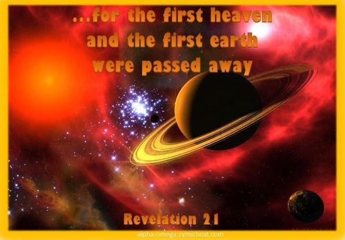 Rev 21 The first heaven and earth were passed away