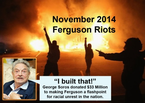 2014_11 Soros promoted Ferguson rioting