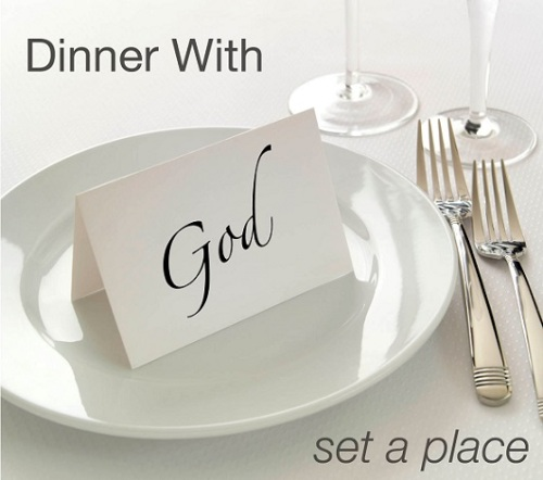 Dinner with God Set a place