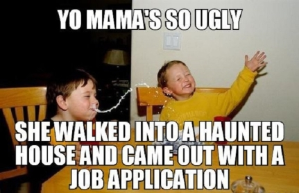 Yo-mamas-so-ugly