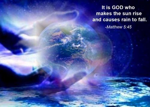 GOD makes sun rise rain fall