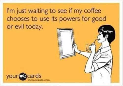 COFFEE good or evil
