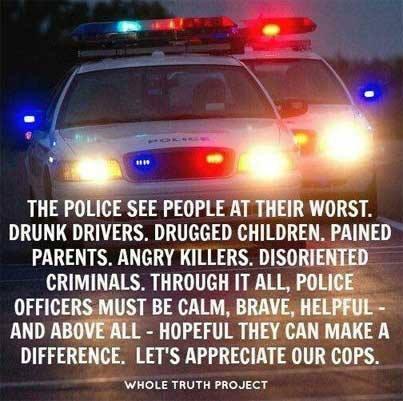 COPS appreciate them