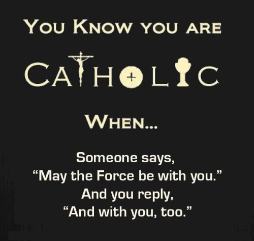You know you are Catholic - Star Wars