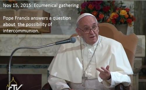 2015_11 15 Pope on intercommunion