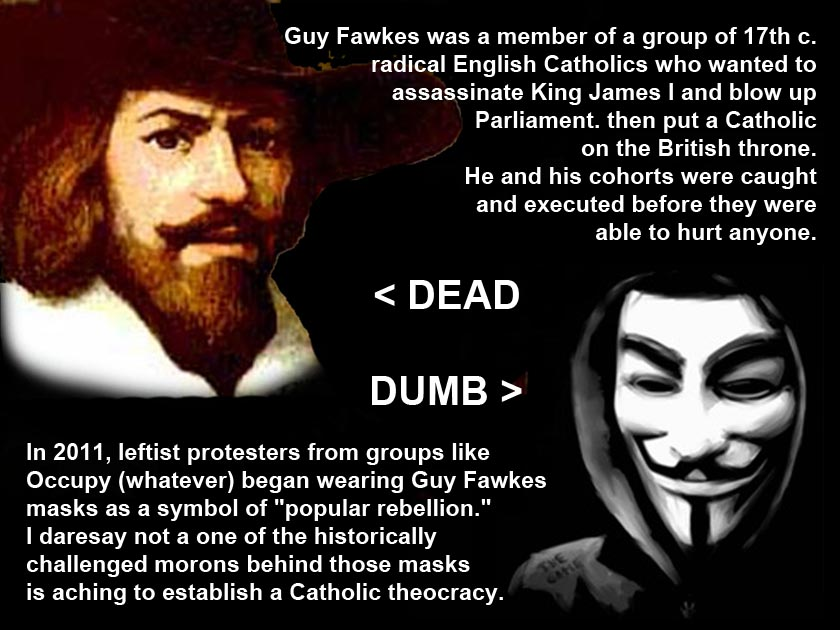 guy fawkes and the stupid people who wear his face
