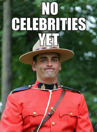 mounty-no-celebrities-yet