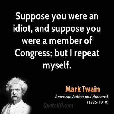 mark-twain-politics-quotes-suppose-you-were-an-idiot-and-suppose-you-were-a-member