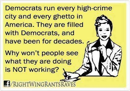 Democrats run every high crime and ghetto