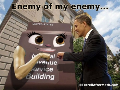 IRS OBAMA Enemy of my enemy by Terrell