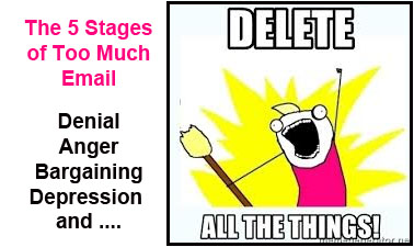 2018_05 08 5 stages of too much email