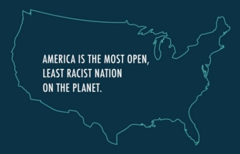 AMERICA is the most open, least racist nation