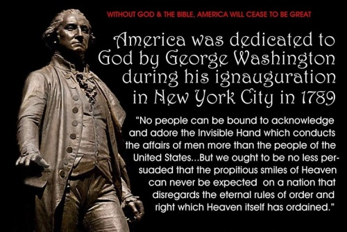 George Washington - We were founded as a Christian nation