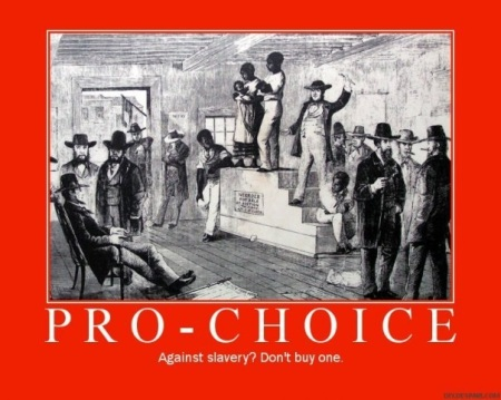 Pro Choice Slavery