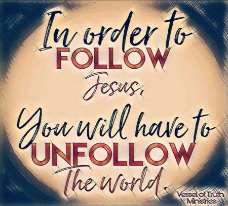 2020_01 11 Follow Jesus Unfollow World
